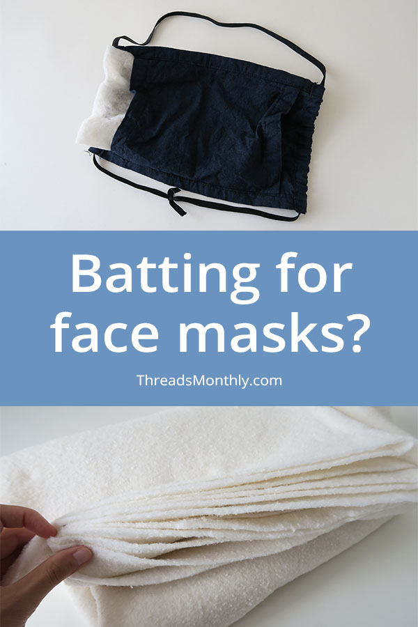Quilt Batting for Face Masks: Good Filter? Washable?