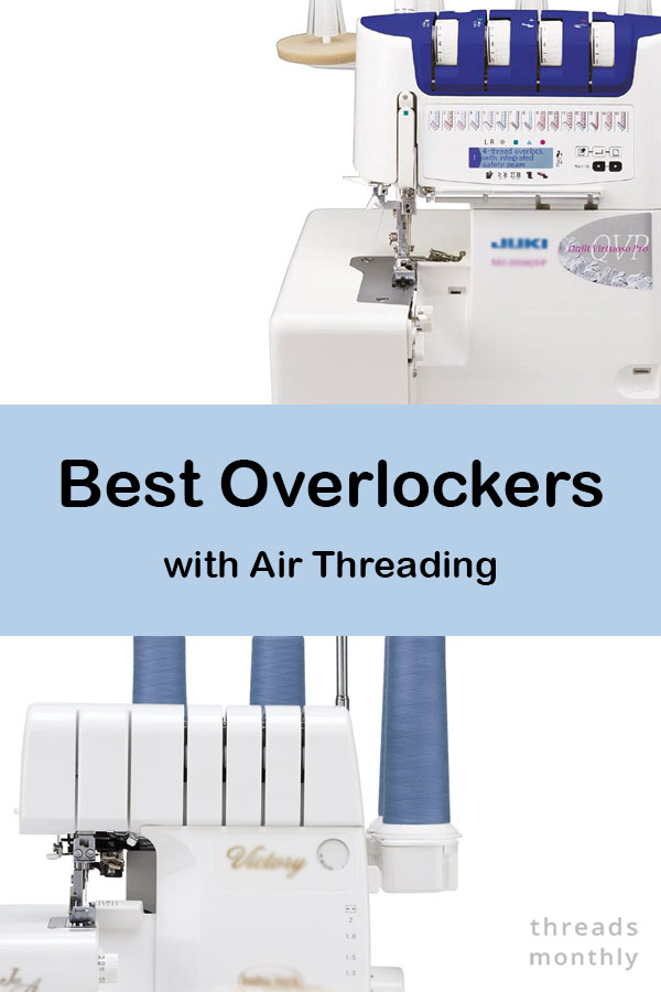 2 Best Overlockers with Automatic Air Threading (2021)