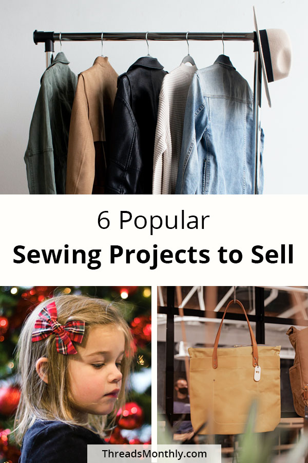 6 Popular Sewing Projects to Sell that Make $45,000/Month!