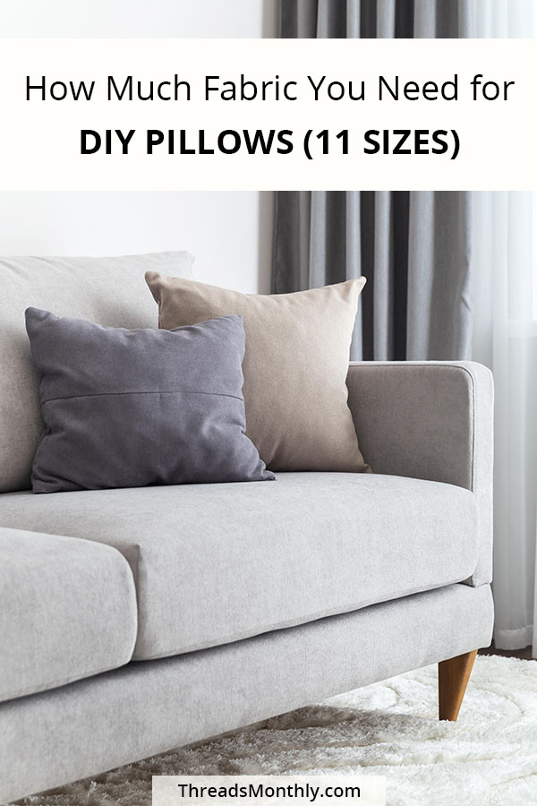 Exactly How Much Fabric You Need for Pillows (11 Sizes)