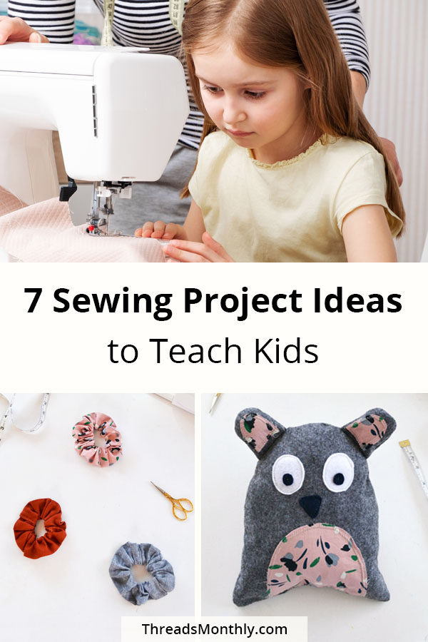 Sewing Projects for 7 – 14 Year Old Kids (Teacher Approved)