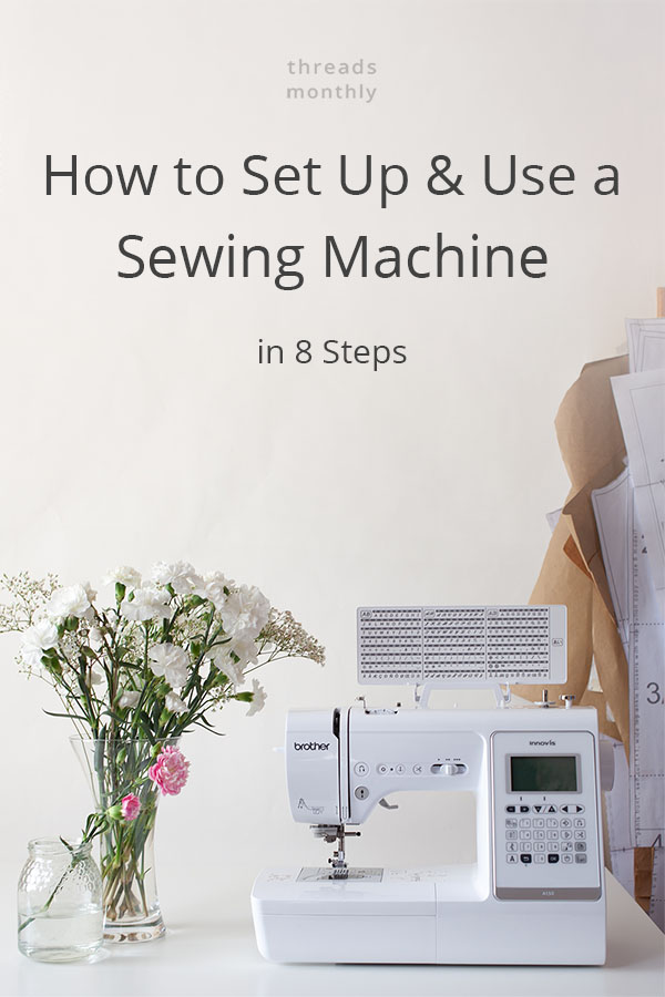 how to set up and use a sewing machine in 8 steps