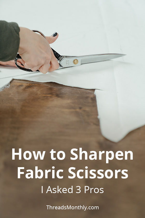 how to sharpen fabric scissors. I asked 3 pros.