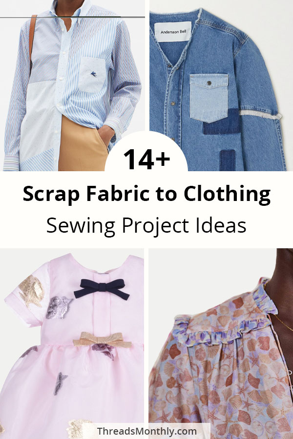 14 scrap fabric to clothing sewing project ideas